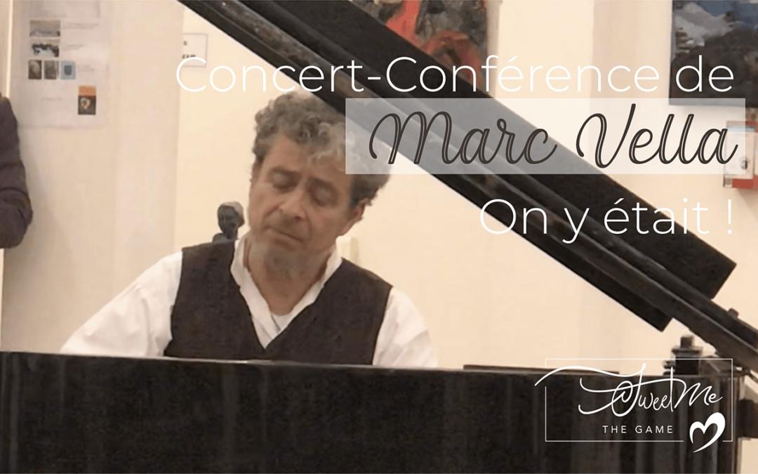 Concert-Conférence de Marc Vella … on y était !