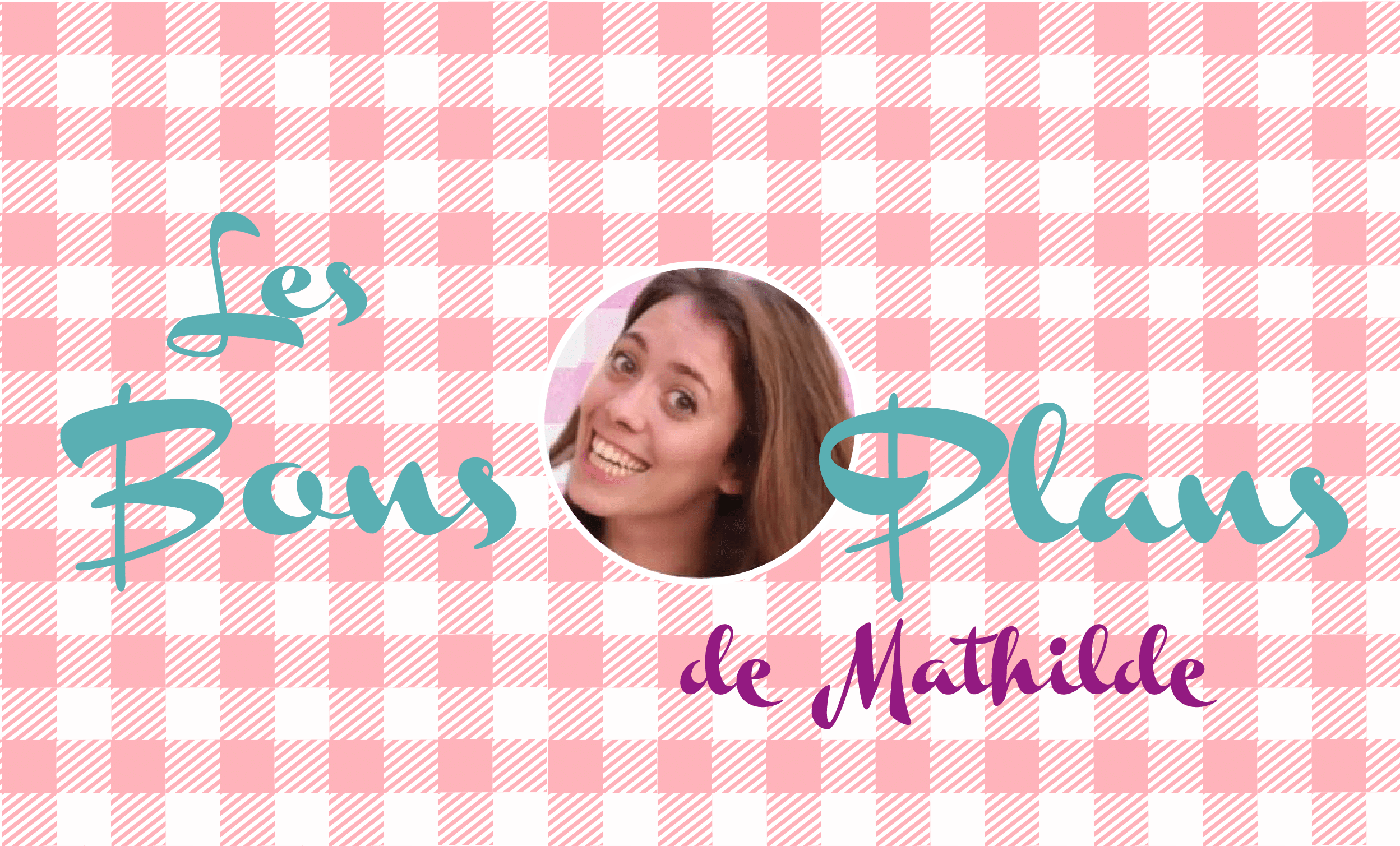 Sweet Me the Game, Les bons plans de Mathilde, Blog